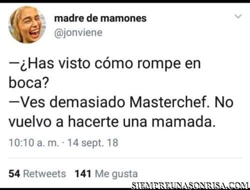 tuits, madre de mamones,gracioso,master chef