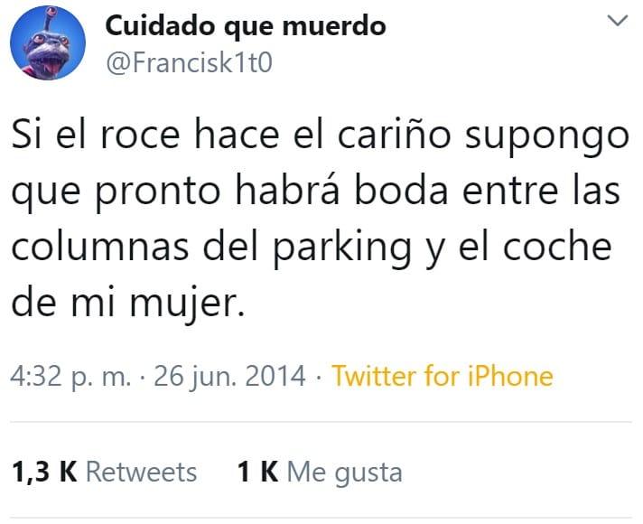 Si el rece hace el cariño, supongo que pronto habrá boda entre las columnas del parking y el coche de mi mujer.